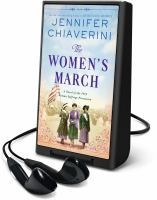 Imagen de portada para The women's march [Playaway] : a novel of the 1913 Woman Suffrage Procession