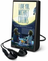 Cover image for I love you, Michael Collins [Playaway]