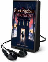 Imagen de portada para The peculiar incident on Shady Street [Playaway]