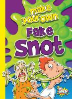 Cover image for Make your own fake snot