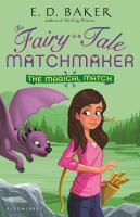Cover image for The magical match. bk. 4 : Fairy-tale matchmaker series