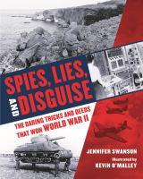 Imagen de portada para Spies, lies, and disguise : the daring tricks and deeds that won World War II