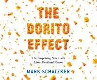Cover image for The Dorito effect [sound recording CD] : the surprising new truth about food and flavor