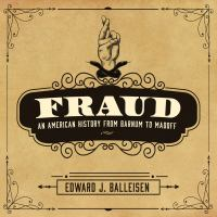 Cover image for Fraud [sound recording CD] : an American history from Barnum to Madoff