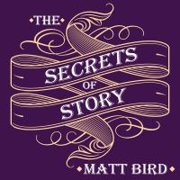 Imagen de portada para The secrets of story innovative tools for perfecting your fiction and captivating readers