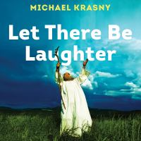 Cover image for Let there be laughter a treasury of great jewish humor and what it means