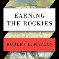 Cover image for Earning the Rockies [sound recording CD] : how geography shapes America's role in the world