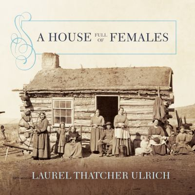 Cover image for A house full of females [sound recording CD] : plural marriage and women's rights in early Mormonism, 1835-1870