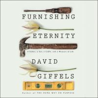 Cover image for Furnishing eternity [sound recording CD] : a father, a son, a coffin, and a measure of life
