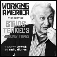 Cover image for Working in America the best of Studs Terkel's working tapes