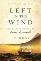 Cover image for Left in the wind : the Roanoke journal of Emme Merrimoth