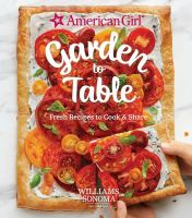 Cover image for American girl garden to table