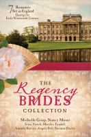 Cover image for The Regency Brides Collection : seven romances set in England during the early nineteenth century