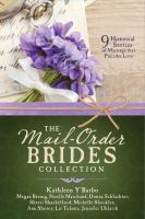 Cover image for The mail-order brides collection 9 Historical Stories of Marriage that Precedes Love.