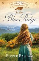 Cover image for My heart belongs in the blue ridge Laurel's Dream.