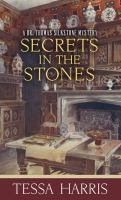 Cover image for Secrets in the stones. bk. 6 [large print] : Dr. Thomas Silkstone series
