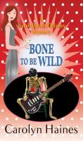 Cover image for Bone to be wild. bk. 15 : Sarah Booth Delaney series