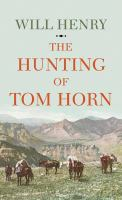 Cover image for The hunting of Tom Horn [large print]