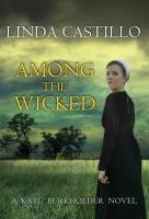 Cover image for Among the wicked [large print] bk. 8 : Kate Burkholder series