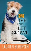 Cover image for Live and let growl. bk. 19 [large print] : Melanie Travis series