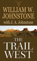 Cover image for The trail west [large print]