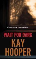 Cover image for Wait for dark. bk. 5 [large print] : Bishop/Special Crimes Unit series