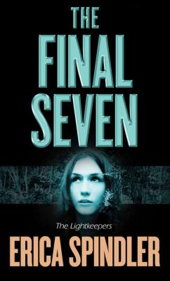 Imagen de portada para The final seven. bk. 1 [large print] : Lightkeepers series