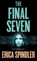 Cover image for The final seven. bk. 1 [large print] : Lightkeepers series