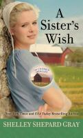 Cover image for A sister's wish. bk. 3 [large print] : Charmed Amish life series
