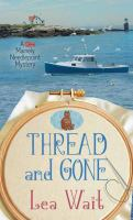 Cover image for Thread and gone. bk. 3 [large print] : Mainely needlepoint mystery series