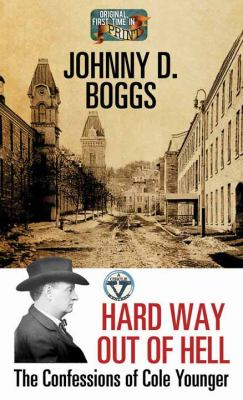 Cover image for Hard way out of hell [large print] : the confessions of Cole Younger
