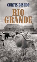 Cover image for Rio Grande [large print]