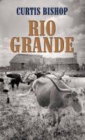 Imagen de portada para Rio Grande [large print]