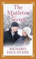 Cover image for The mistletoe secret. bk. 3 [large print] : Mistletoe series