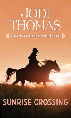 Cover image for Sunrise crossing. bk. 4 [large print] : Ransom Canyon series