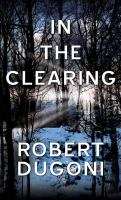 Cover image for In the clearing. bk. 3 [large print] : Tracy Crosswhite series