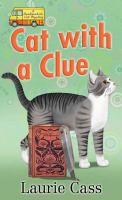 Cover image for Cat with a clue. bk. 5 [large print] : Bookmobile cat mystery series
