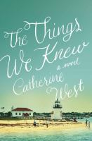 Cover image for The things we knew [large print]