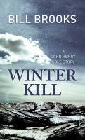 Cover image for Winter kill. bk. 3 [large print] : John Henry Cole series