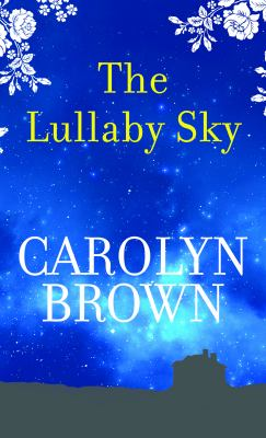 Cover image for The lullaby sky [large print]