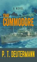 Cover image for The commodore. bk. 4 [large print] : WWII series