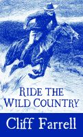 Cover image for Ride the wild country [large print]