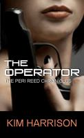 Cover image for The operator. bk. 2 [large print] : Peri Reed chronicles series