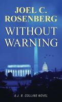 Cover image for Without warning. bk. 3 [large print] : J.B. Collins series