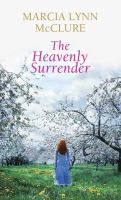 Cover image for The heavenly surrender [large print]