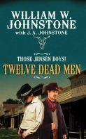 Cover image for Those Jensen boys! bk. 3 [large print] : Twelve dead men