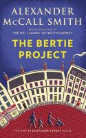Cover image for The Bertie project. bk. 11 [large print] : 44 Scotland Street series