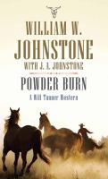 Cover image for Powder burn. bk. 3 [large print] : Will Tanner, U.S. Deputy Marshal series