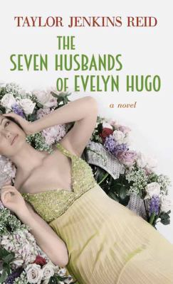 Cover image for The seven husbands of Evelyn Hugo [large print]