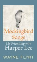 Cover image for Mockingbird songs [large print] : my friendship with Harper Lee